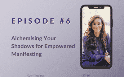 Alchemising Your Shadows for Empowered Manifesting